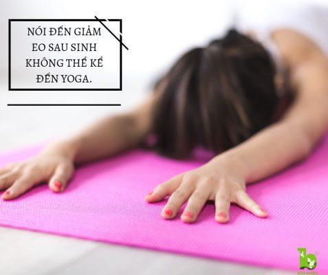 """Bài tập yoga đành cho mẹ sau sinh sẽ cải thiện lại sự """" đàn hồi """" vùng bụng."""