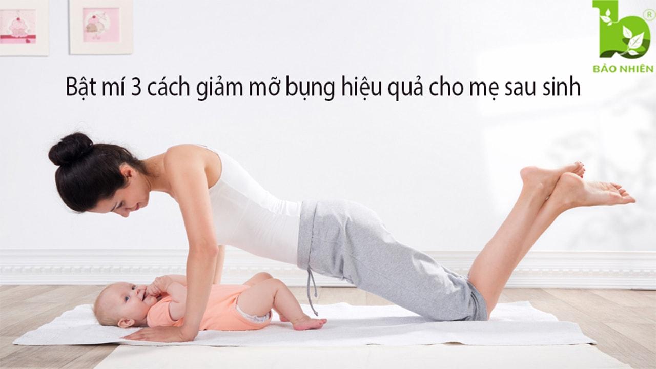 Bật mí 3 cách giảm mỡ hiệu quả cho mẹ sau sinh