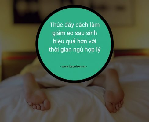 Ngủ đủ giấc chính là bước đệm để các mẹ đủ năng lượng hoạt động cho cả ngày.