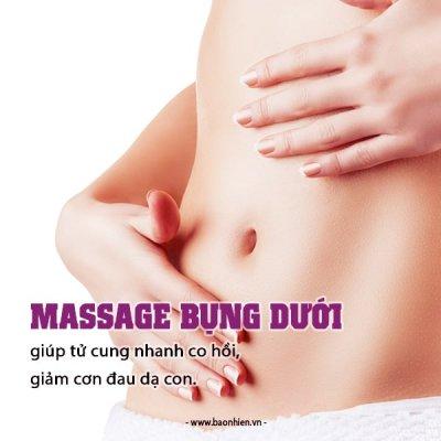 Thường xuyên massage phần bụng dưới giúp tử cung nhanh co hồi và giảm được các cơn đau dạ con