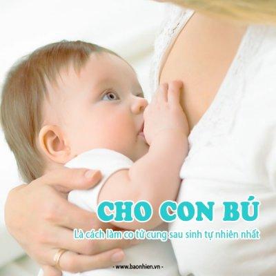 Cho bé bú cũng là cách làm co tử cung sau sinh tự nhiên nhất